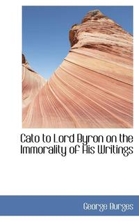 Cato to Lord Byron on the Immorality of His Writings (inbunden)