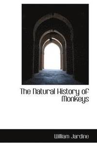 The Natural History of Monkeys (häftad)