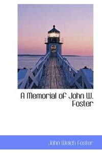 A Memorial of John W. Foster (häftad)