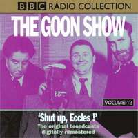 Goon Show Classics Shut Up Eccles! (Previously Volume 12) (cd-bok)