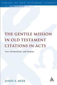 The Gentile Mission in Old Testament Citations in Acts (inbunden)