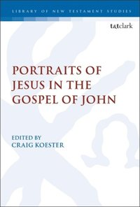 Portraits of Jesus in the Gospel of John (e-bok)