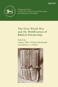 First World War and the Mobilization of Biblical Scholarship (e-bok)