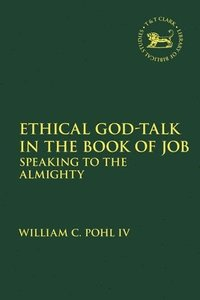 Ethical God-Talk in the Book of Job (inbunden)