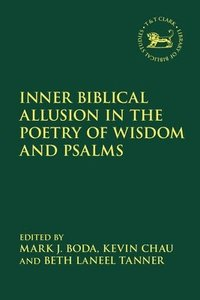 Inner Biblical Allusion in the Poetry of Wisdom and Psalms (häftad)