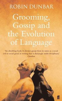 Grooming, Gossip and the Evolution of Language (e-bok)