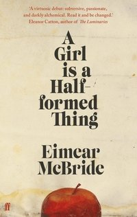 A Girl is a Half-formed Thing (häftad)