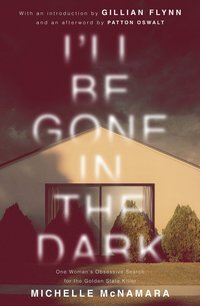 I'll Be Gone in the Dark (häftad)