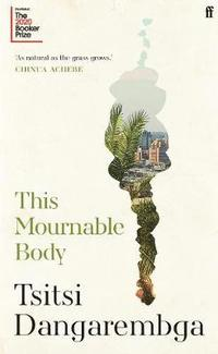 This Mournable Body (inbunden)