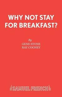 Why Not Stay for Breakfast? (häftad)