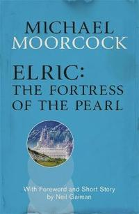 Elric: The Fortress of the Pearl (häftad)