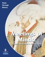 Meeting of Minds Islamic Encounters c. 570 to 1750 Pupil's Book (häftad)