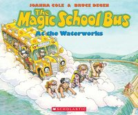 The Magic School Bus at the Waterworks (häftad)