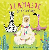 Llamaste and Friends: Being Kind Through Yoga (kartonnage)