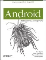 Android Application Development: Programming with the Google SDK (häftad)
