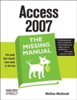 Access 2007: The Missing Manual (häftad)