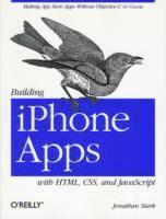 Building iPhone Apps with HTML, CSS, and JavaScript: Making App Store Apps without Objective-C or Cocoa (häftad)