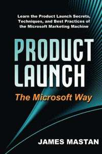 Product Launch the Microsoft Way (inbunden)