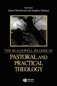 The Blackwell Reader in Pastoral and Practical Theology (häftad)