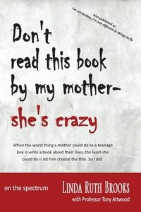 Don't Read This Book by My Mother, She's Crazy (häftad)
