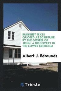 Buddhist Texts Quoted as Scripture by the Gospel of John (häftad)
