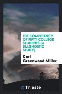 The Competency of Fifty College Students (a Diagnostic Study) (häftad)