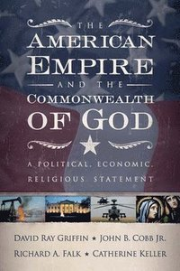 The American Empire and the Commonwealth of God (häftad)