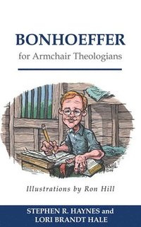 Bonhoeffer for Armchair Theologians (häftad)