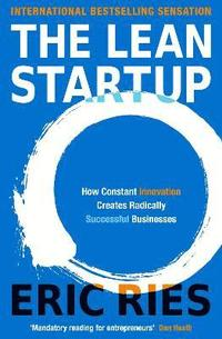 The Lean Startup: How Constant Innovation Creates Radically Successful Businesses (häftad)