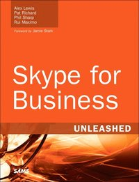 Skype For Business Unleashed Alex Lewis H 228 Ftad border=
