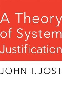 A Theory of System Justification (inbunden)
