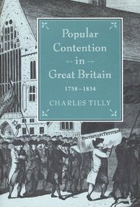 Popular Contention in Great Britain, 1758-1834 (inbunden)