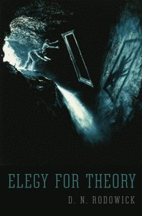 Elegy for Theory (e-bok)