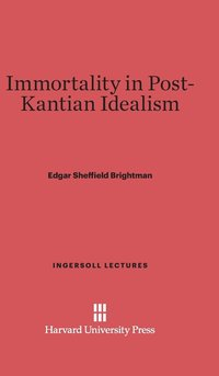Immortality in Post-Kantian Idealism (inbunden)