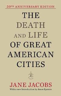 The Death and Life of Great American Cities (inbunden)