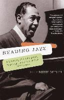 Reading Jazz: A Gathering of Autobiography, Reportage, and Criticism from 1919 to Now (häftad)