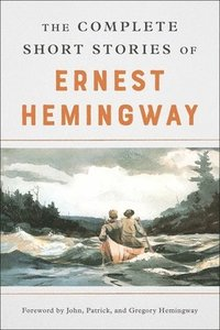 The Complete Short Stories of Ernest Hemingway (häftad)
