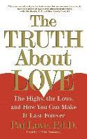 The Truth about Love: The Highs, the Lows, and How You Can Make It Last Forever (häftad)