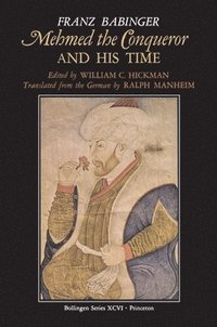 Mehmed the Conqueror and His Time (häftad)
