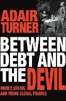 Between Debt and the Devil (inbunden)