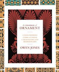 The Grammar of Ornament (inbunden)