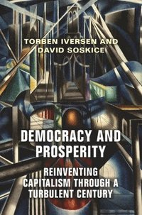 Democracy and Prosperity (inbunden)