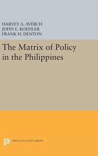 The Matrix of Policy in the Philippines (inbunden)