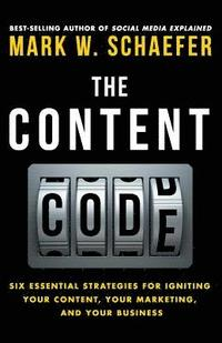 The Content Code: Six essential strategies to ignite your content, your marketing, and your business (häftad)