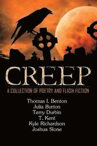 Creep: A Collection of Poetry and Flash Fiction (häftad)