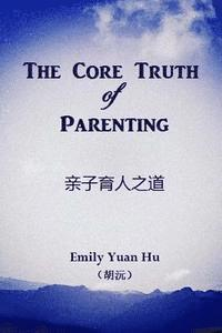 The Core Truth of Parenting (häftad)