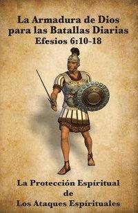 La Armadura De Dios Para Las Batallas Diarias La Proteccion