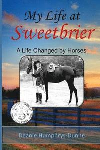 My Life at Sweetbrier: A Life Changed by Horses (häftad)