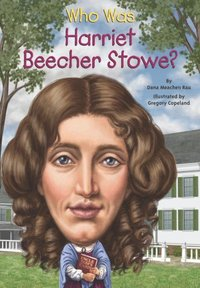 Who Was Harriet Beecher Stowe? (e-bok)