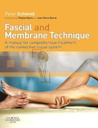 Fascial and Membrane Technique E-Book (e-bok)